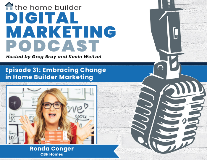 Embracing Change in Home Builder Marketing - Ronda Conger